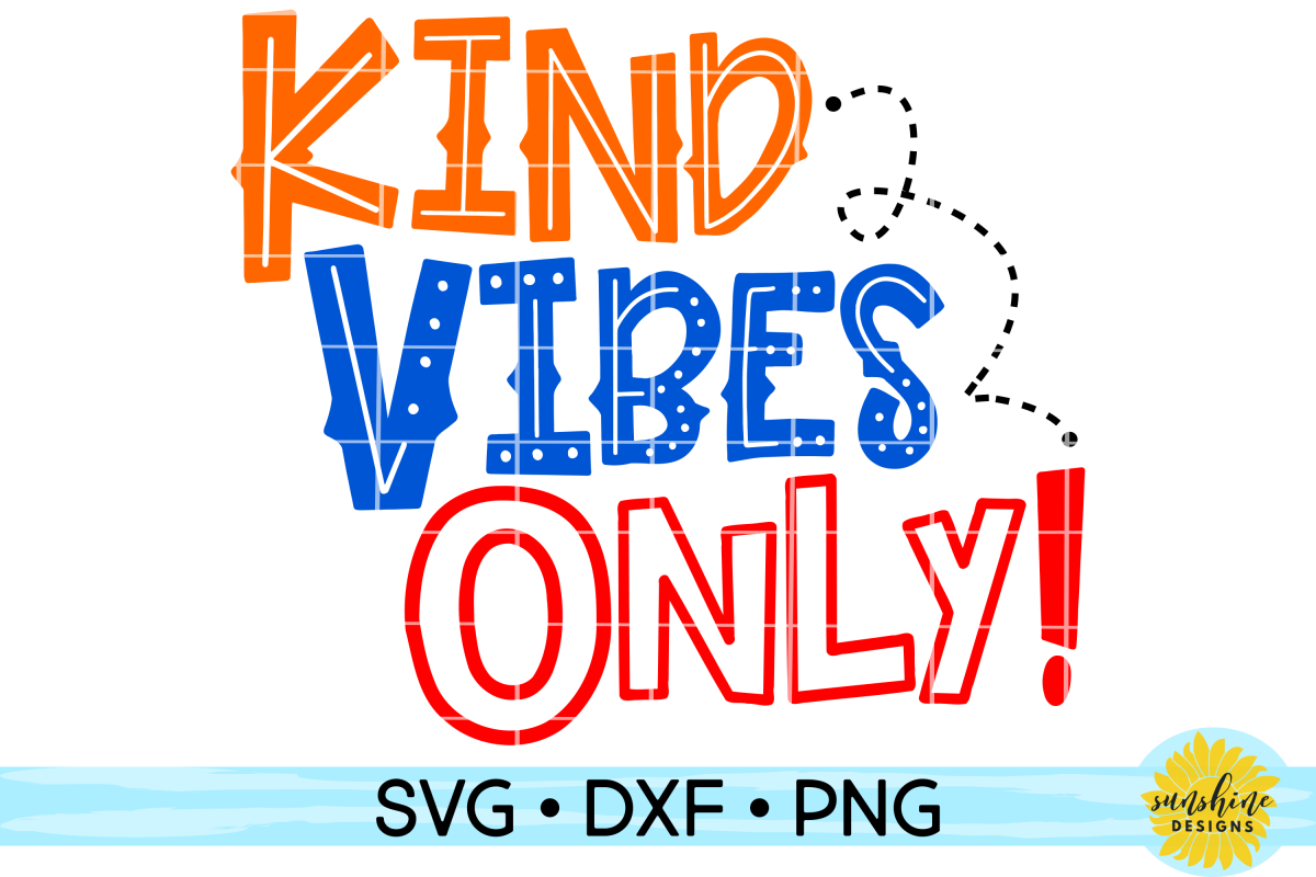 KIND VIBES ONLY | KINDNESS | ANTI-BULLYING | SVG DXF PNG example image 1