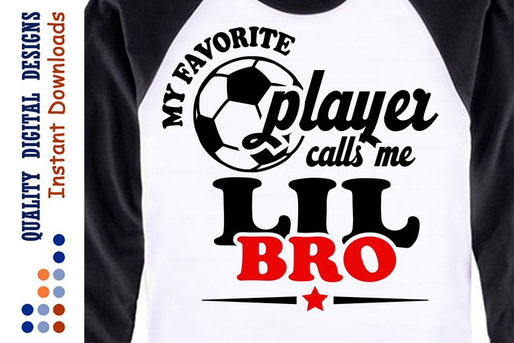 My Favorite Soccer Player Calls Me lil bro svg example image 1
