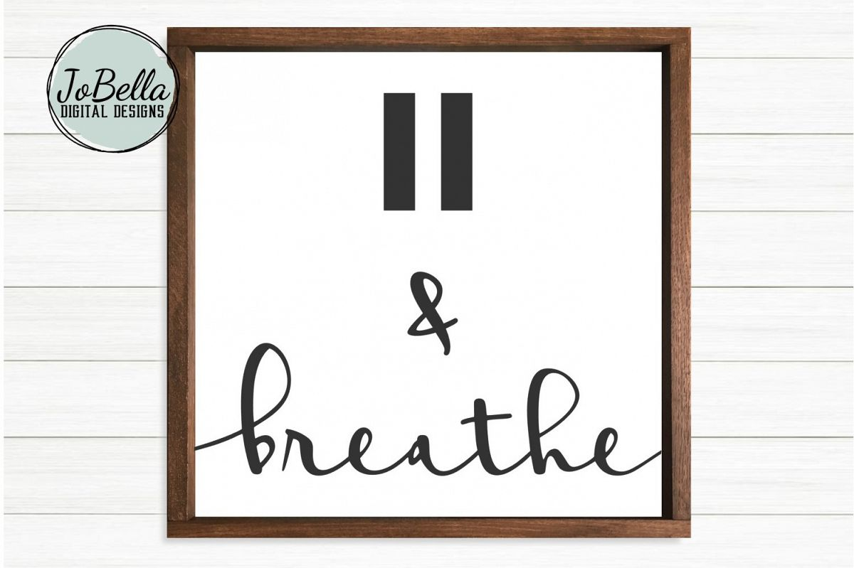Pause and Breathe SVG and Printable Motivational Design example image 1