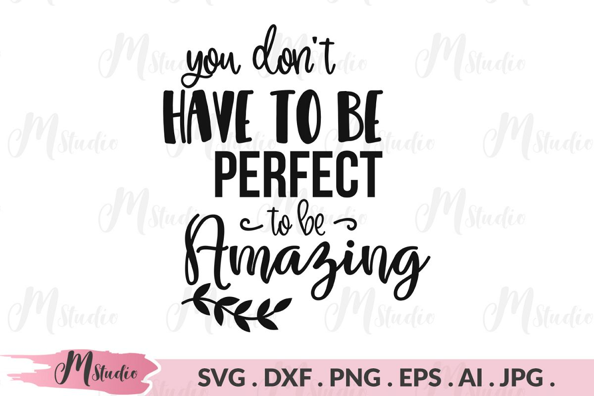 You don't have to be perfect to be amazing svg. example image 1