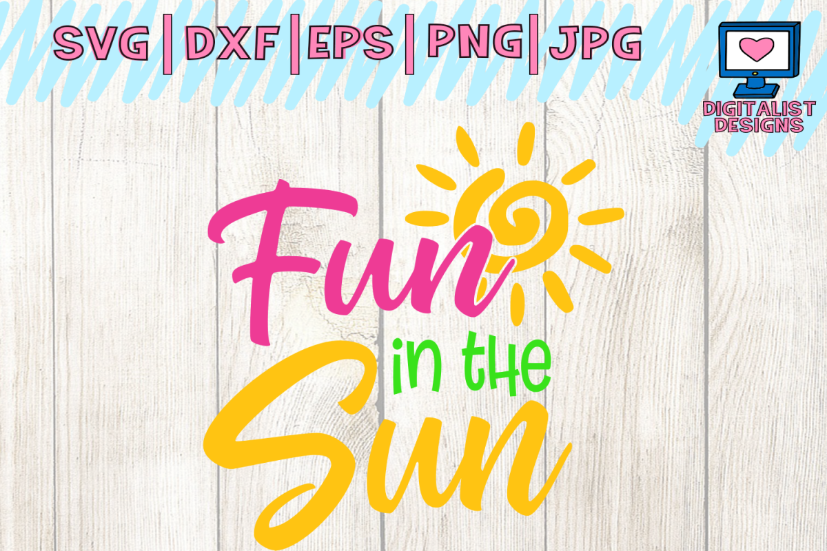 Fun In The Sun Svg Cuts Summer Svg Beach Svg Svg For Cricut Dxf