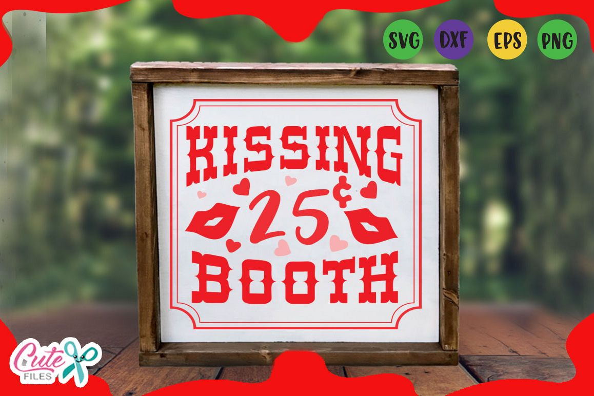 Kissing Booth Svg Valentines Day For Crafter