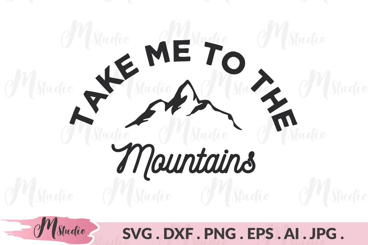 Take Me To The Mountains svg. example image 1