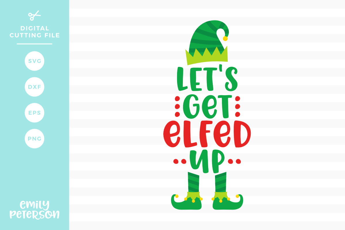 Let's Get Elfed Up SVG DXF EPS PNG example image 1