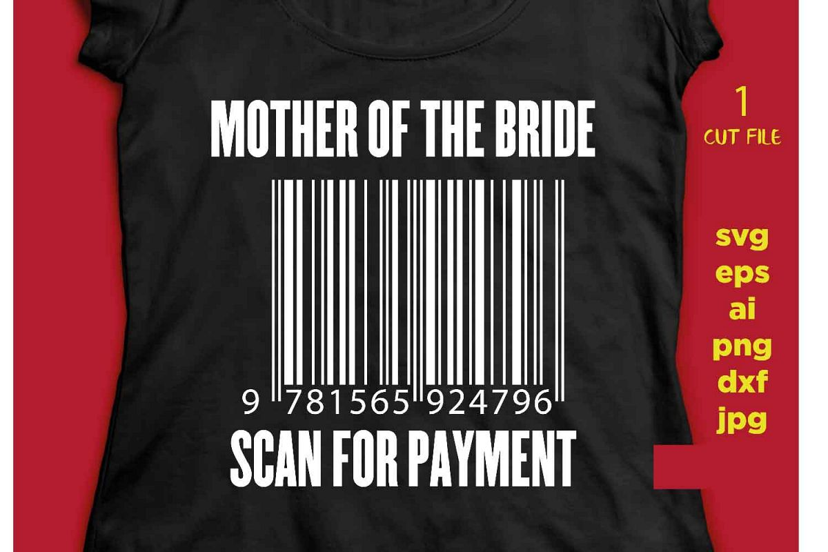 Mother of the Bride scan for payment svg file, DIY Bridal P example image 1