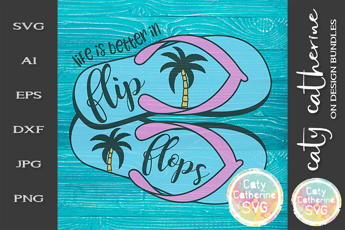 Life Is Better In Flip Flops SVG Cut File example image 1