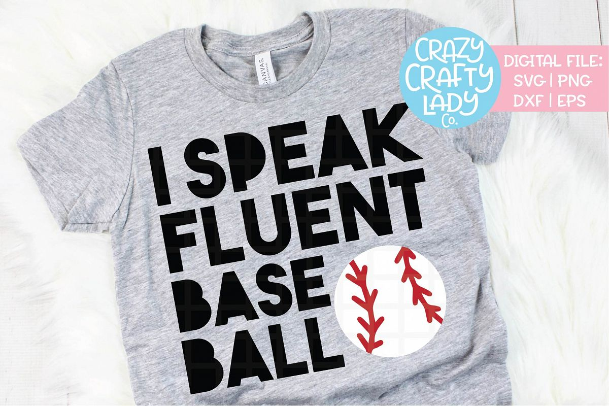 I Speak Fluent Baseball SVG DXF EPS PNG Cut File example image 1