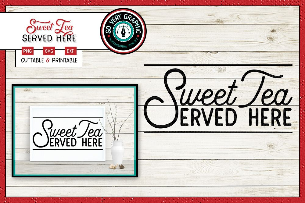 Sweet Tea Served Here | Cutting File | Printable | SVG| PNG example image 1