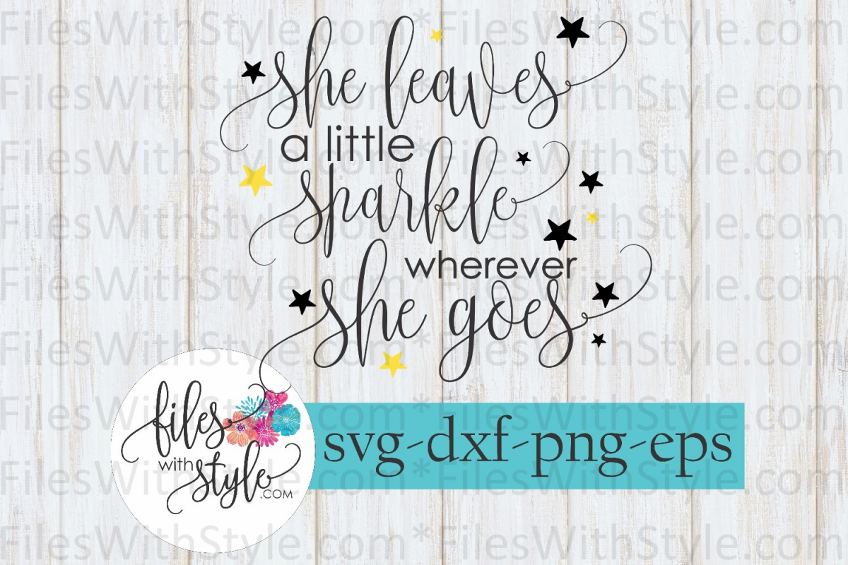 photograph relating to She Leaves a Little Sparkle Wherever She Goes Free Printable identified as She Leaves a Small Sparkle Anyplace She Goes SVG Reducing