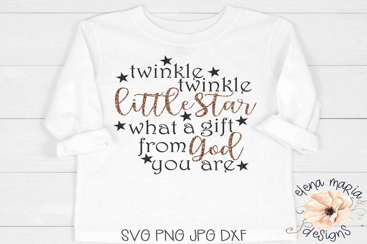 0ee53951 Twinkle Twinkle Little Star What A Gift From God You Are SVG example image 1