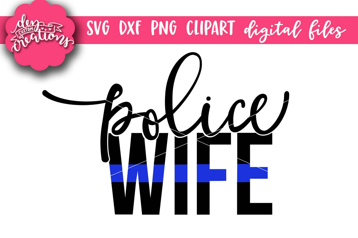 Police Wife Thin Blue Line - SVG, DXF, PNG Digital Cut Files example image 1