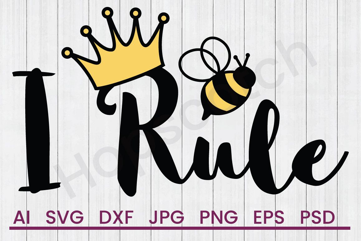 Queen Bee SVG, I Rule SVG, DXF File, Cuttatable File example image 1