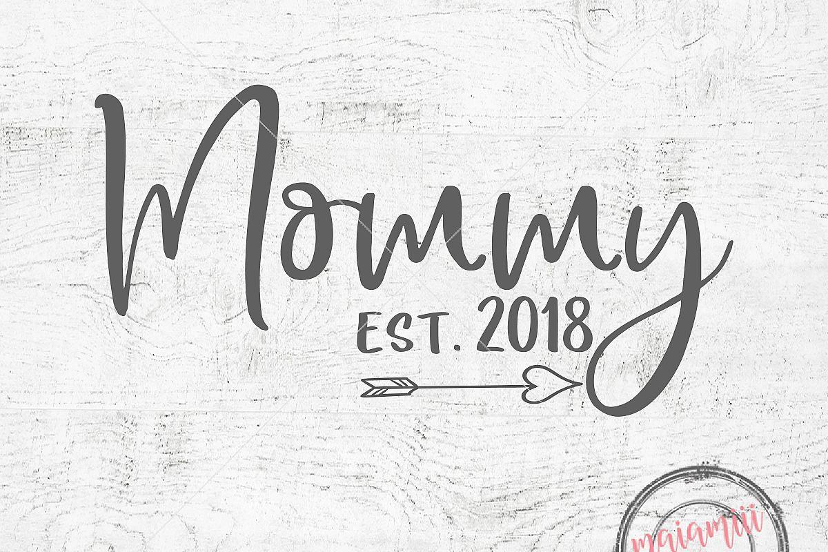 Pregnancy Svg Mommy Svg Baby Svg Pregnant Svg Mommy To Be: Mommy SVG New Mom Gift Mommy Est 2018 Mom Svg Baby Shower