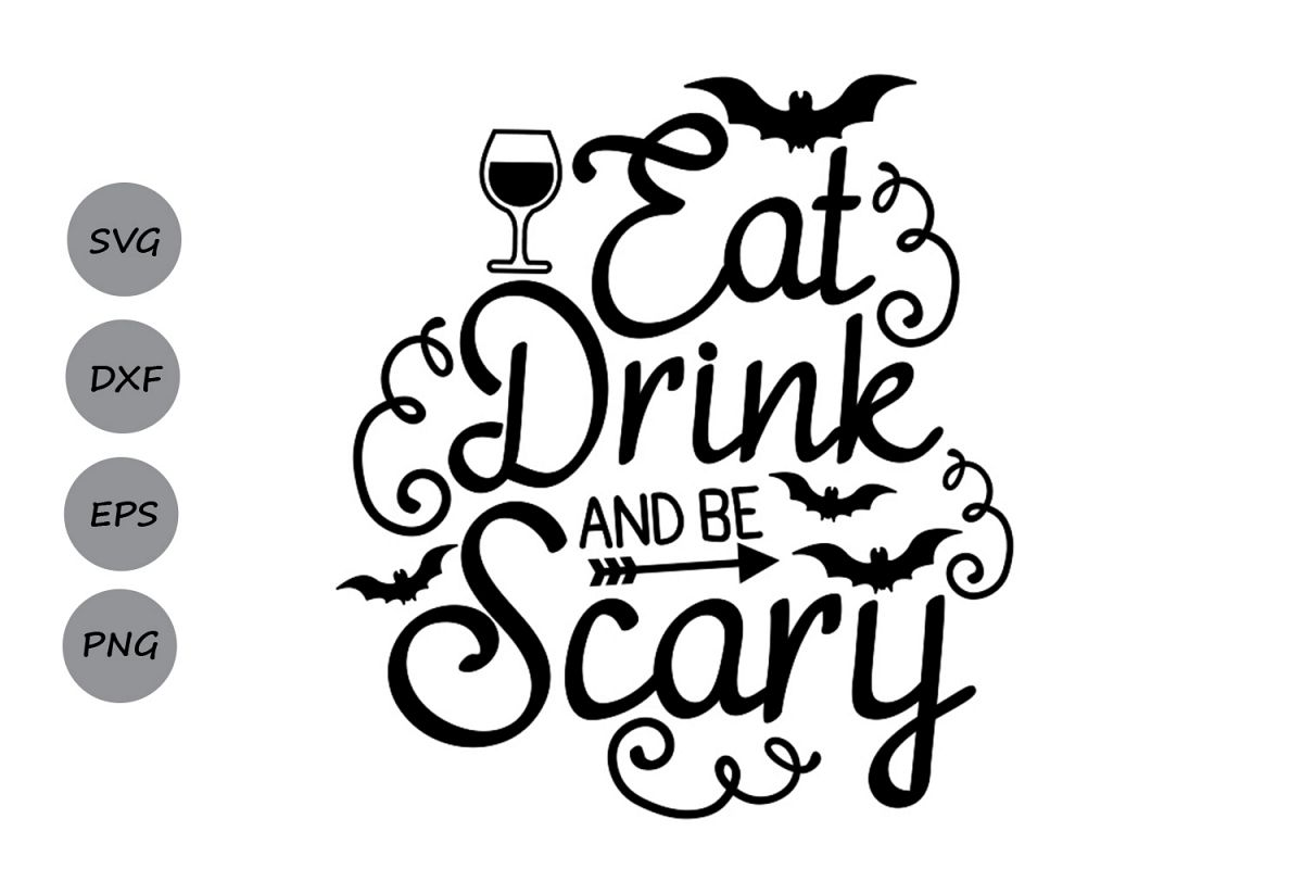Eat, drink and be scary svg, halloween svg, spooky svg, bat. example image 1