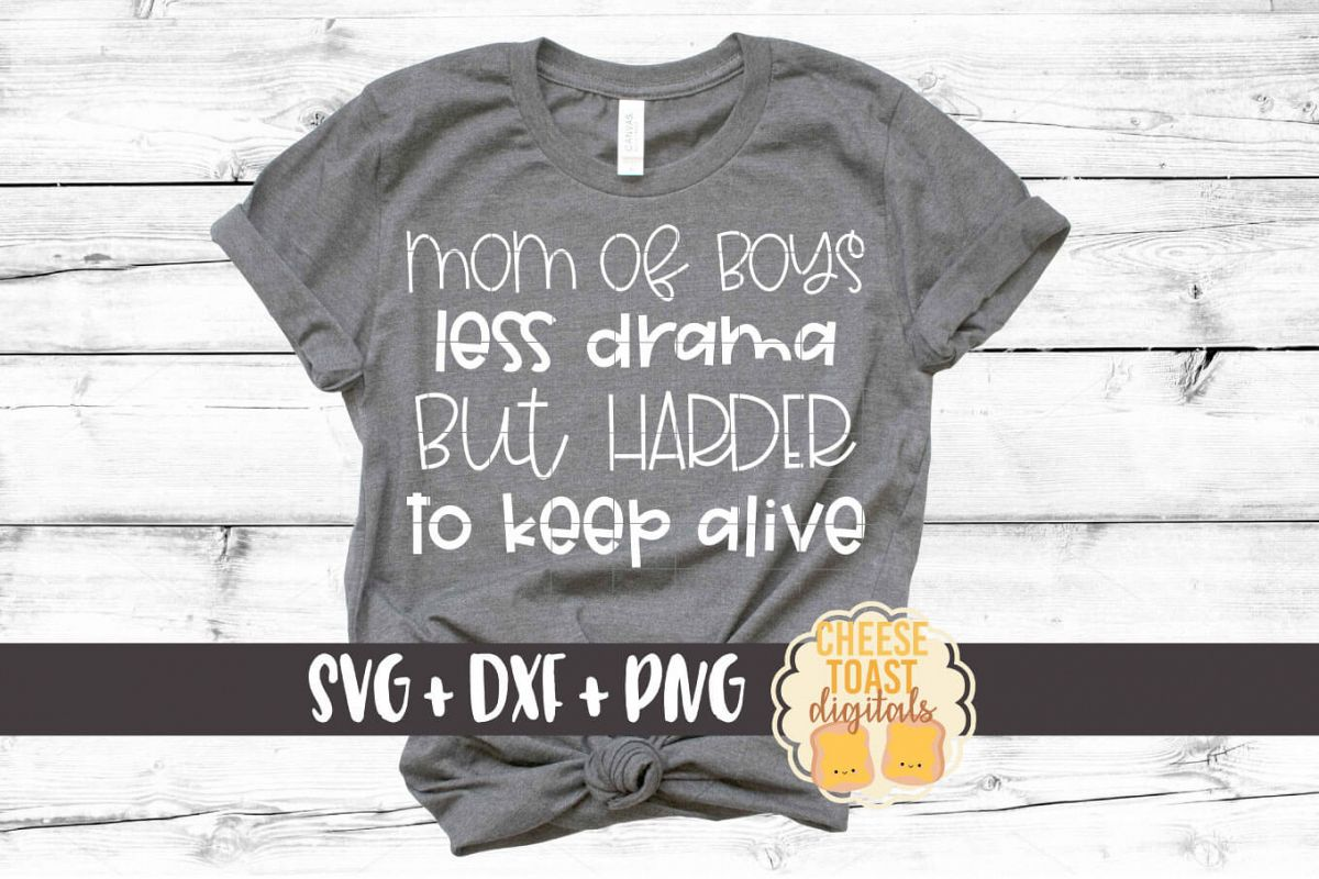 Mom of Boys Less Drama But Harder To Keep Alive SVG PNG DXF example image 1