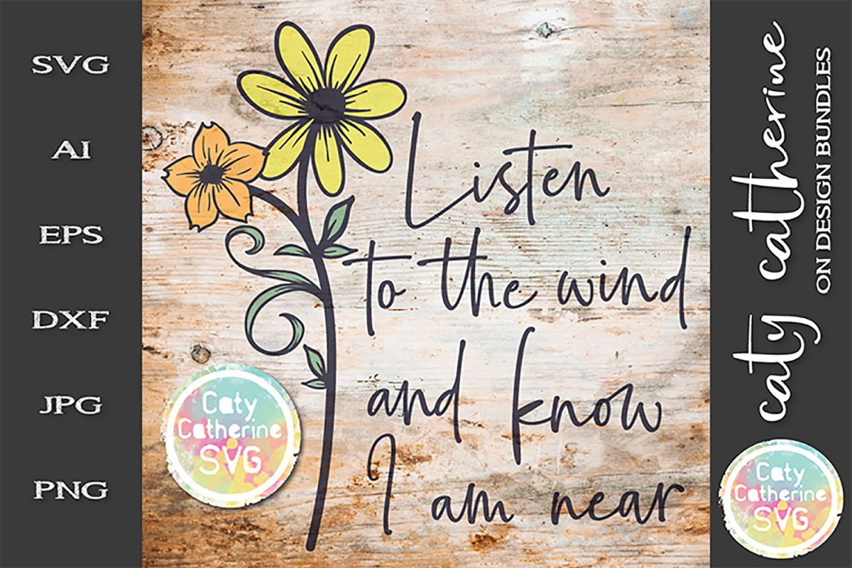 Listen To The Wind And Know I Am Near SVG Cut File example image 1
