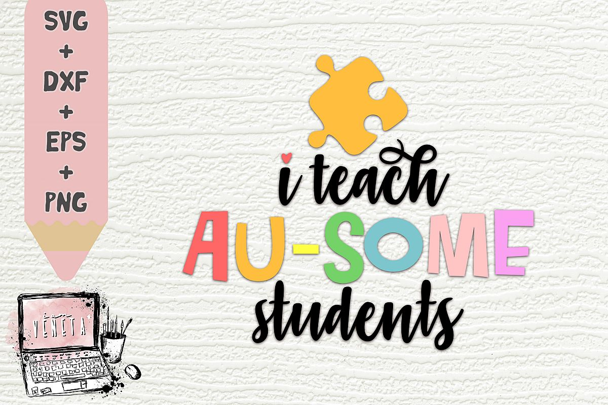 865f16b5067 I teach AU - SOME students | Autism Quotes | SVG| Cut file example image