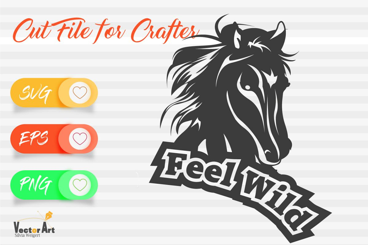 Horse head with quote - Feel Wild - Cut File for Crafter example image 1