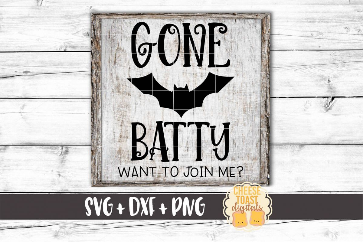 Gone Batty Want To Join Me - Halloween SVG PNG DXF Cut Files example image 1