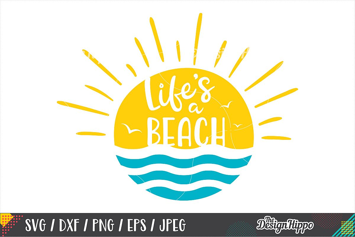 Life's A Beach SVG, Funny, Summer, Waves, Sunshine, SVG PNG example image 1
