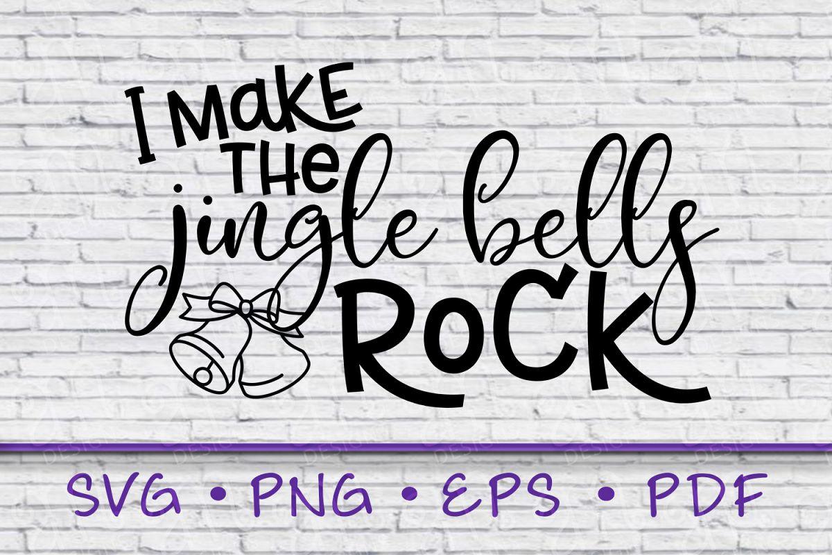 Jingle Bells Rock, I Make The Jingle Bells Rock, SVG, Jingle example image 1
