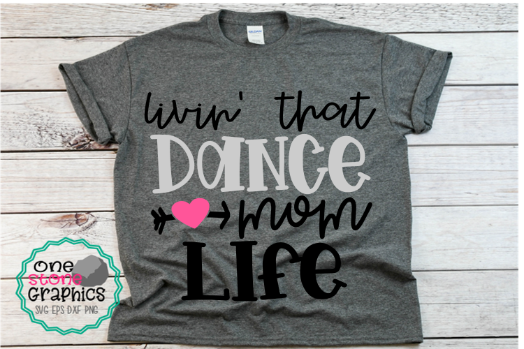 livin' that dance mom life svg,dance mom svg,dance mom svgs example image 1