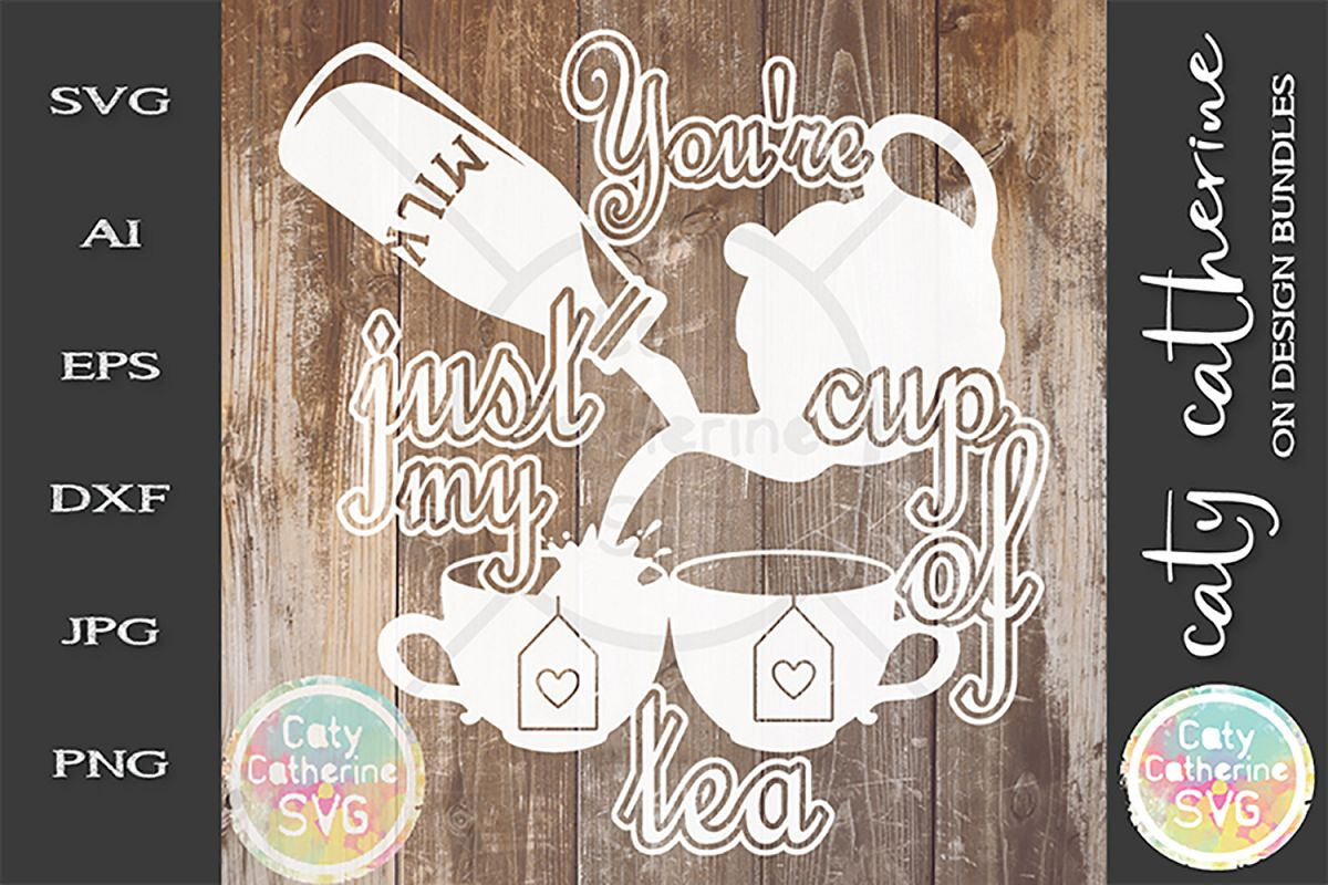 You're Just My Cup Of Tea SVG Cut File example image 1