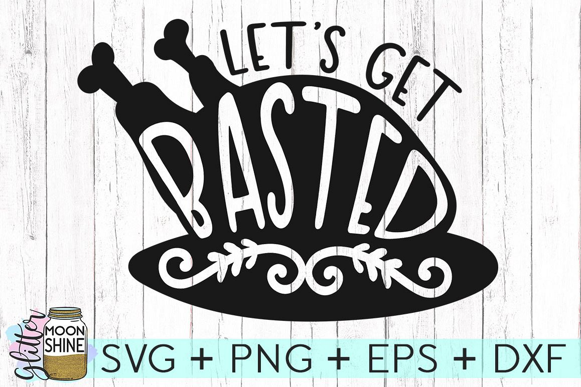 Let's Get Basted SVG DXF PNG EPS Cutting Files example image 1