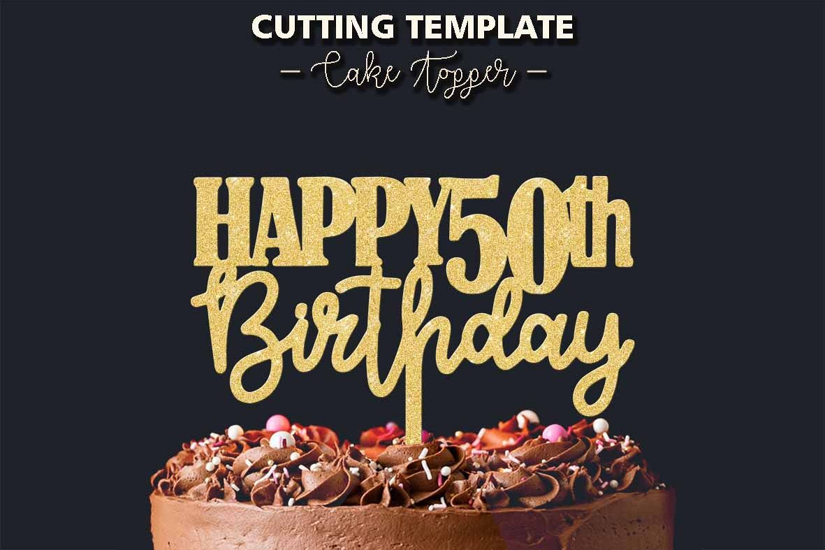 Astonishing Happy 50Th Birthday Cake Topper Cutting Template 404701 Cut Personalised Birthday Cards Veneteletsinfo