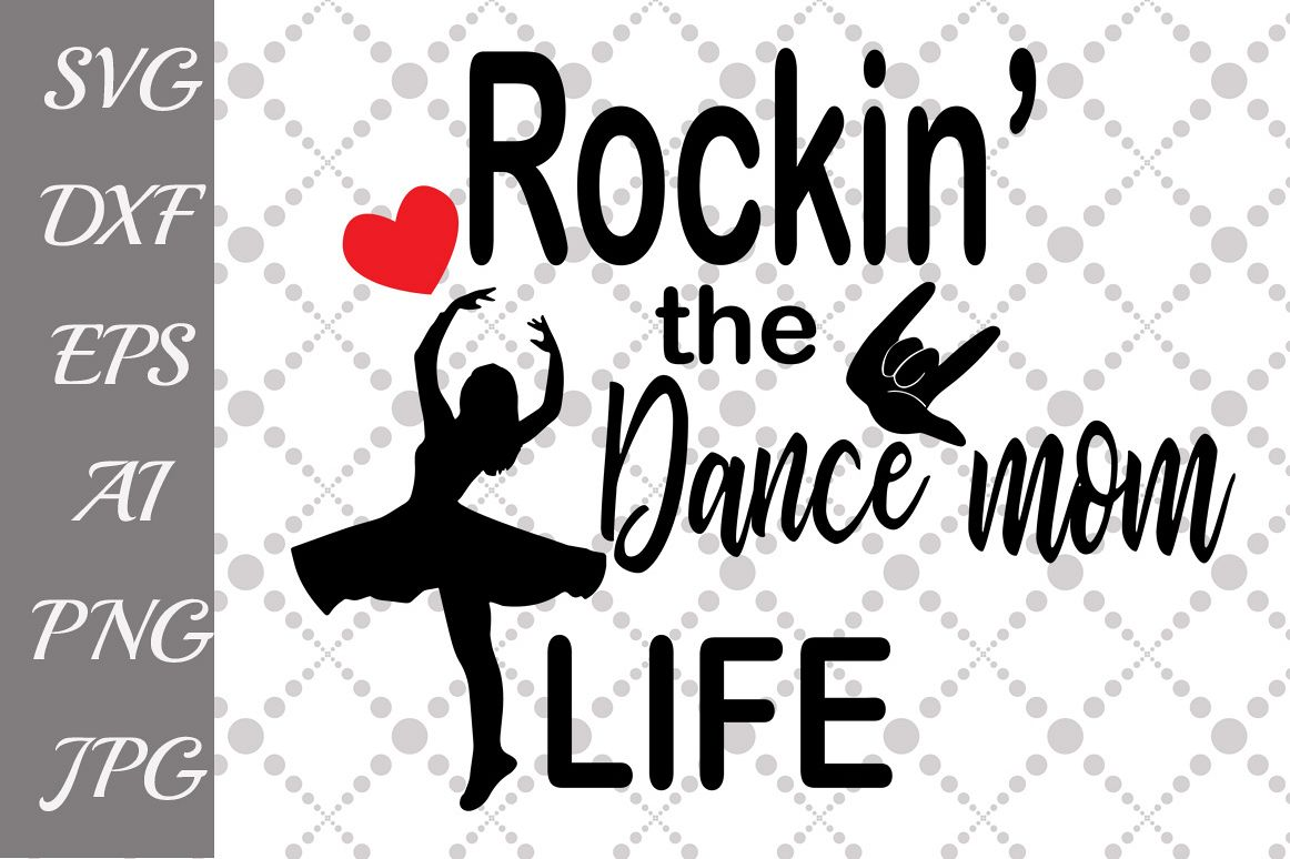 Rockin' the Dance Mom Life Svg example image 1