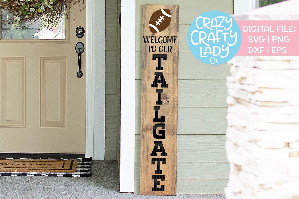 Welcome to Our Tailgate Porch Sign SVG DXF EPS PNG Cut File example image 1