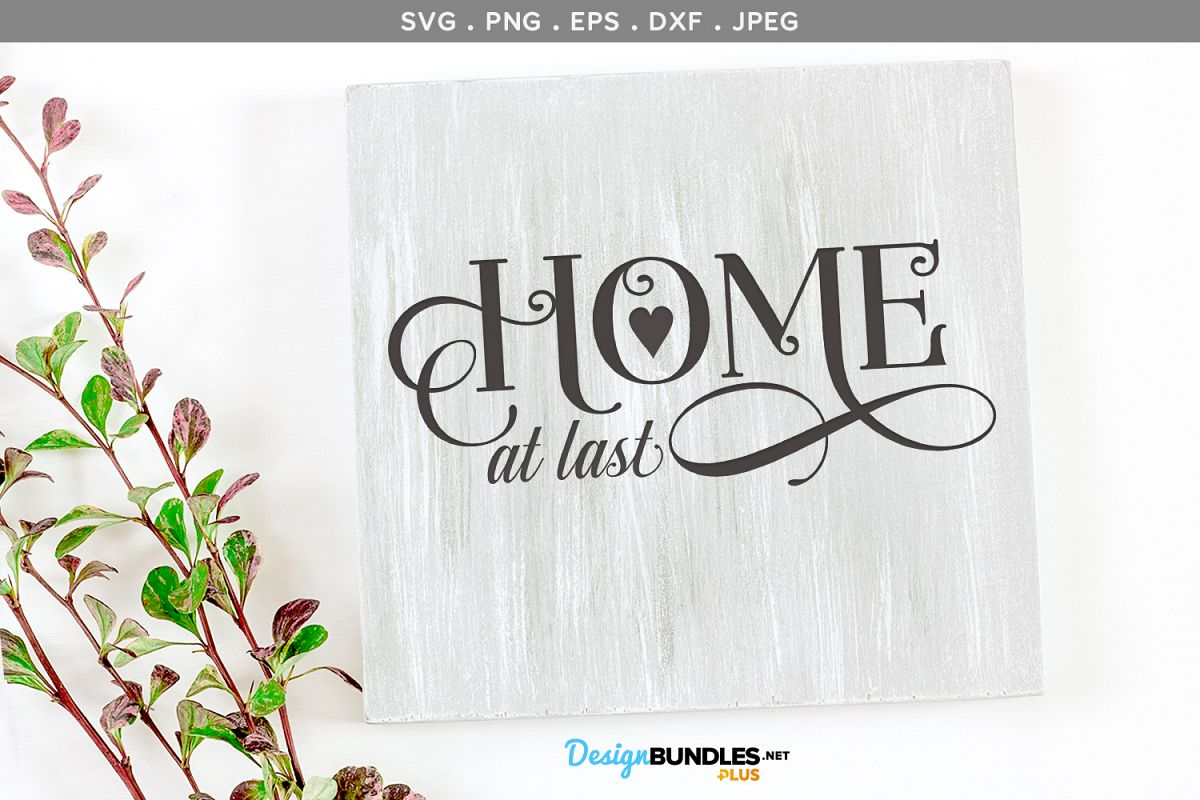 Home at Last - svg cut file & printable example image 1