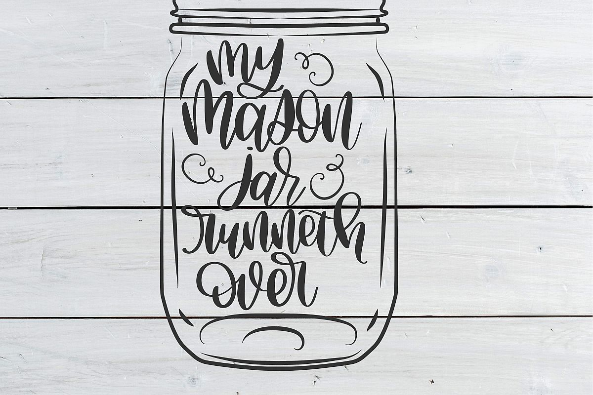 My Mason Jar Runneth Over- Hand Lettered SVG example image 1