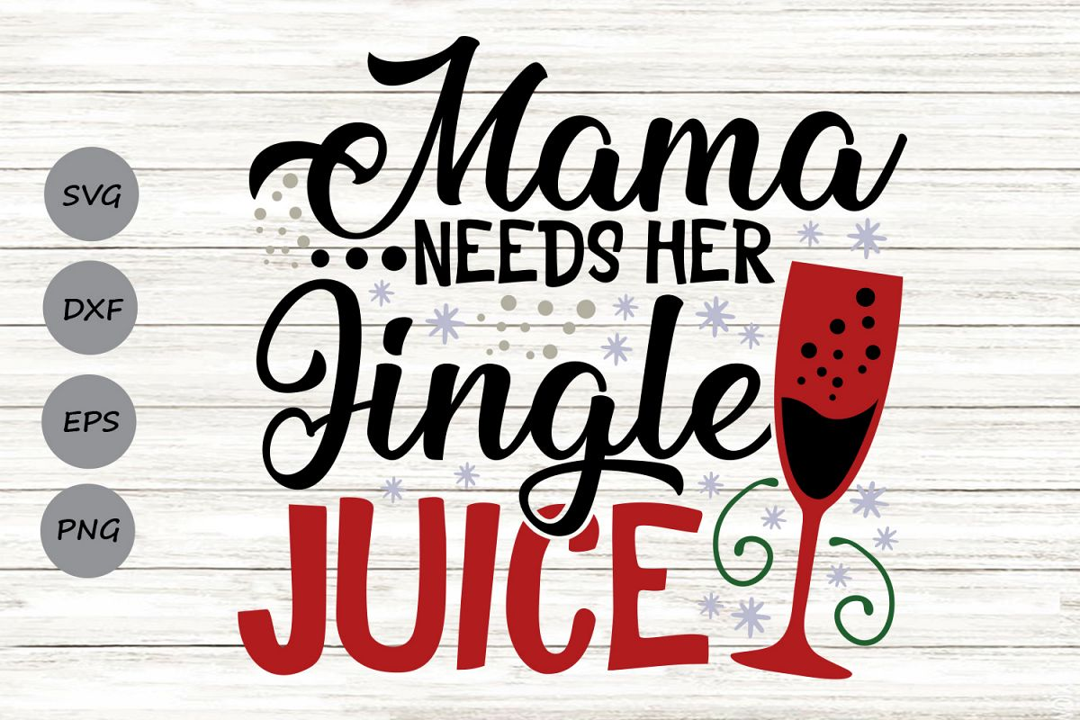 Mama Needs Her Jingle Juice Svg, Christmas Svg, Wine Glass. example image 1