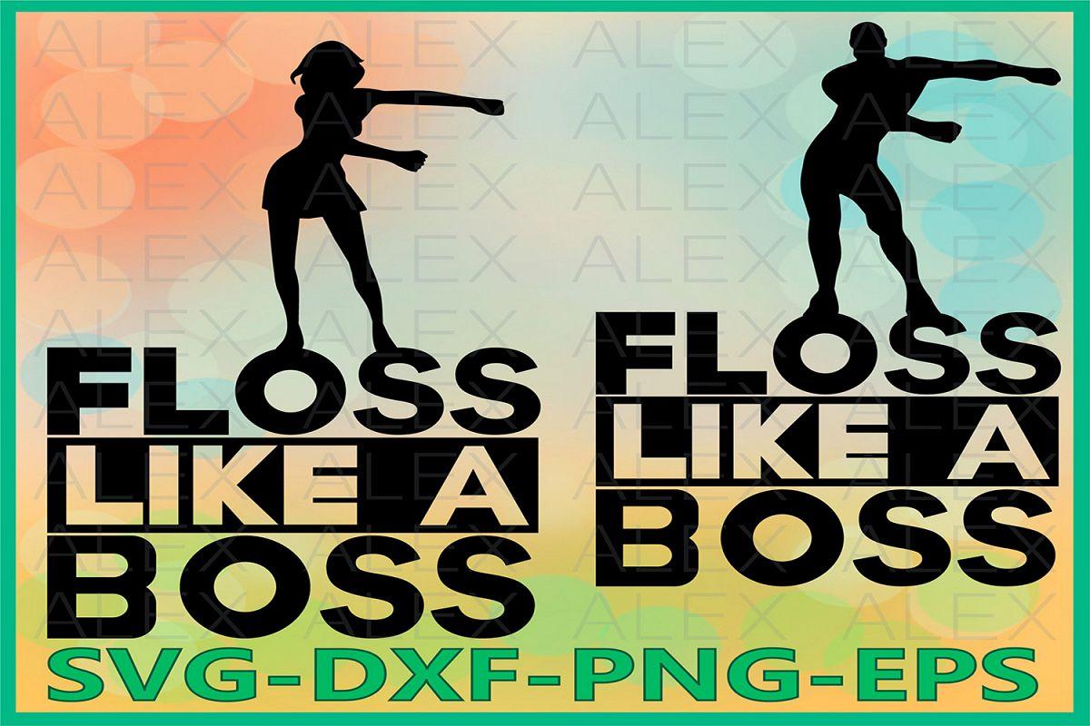 Floss like a Boss SVG, Floss Svg, Floss Dance Silhouette example image 1