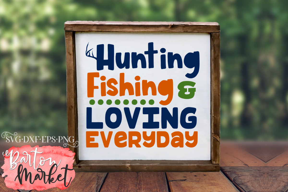 Hunting Fishing & Loving Everyday SVG DXF EPS PNG example image 1