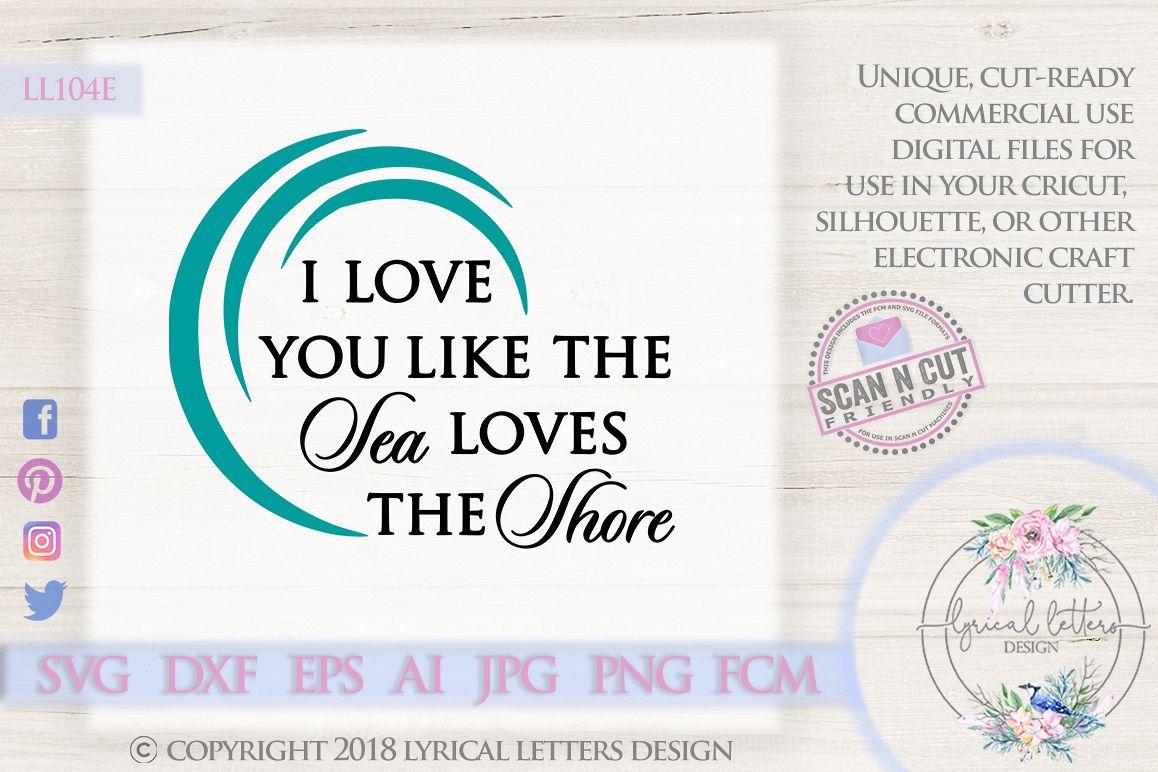 I Love You Like the Sea Loves the Shore SVG Cut File LL104E example image 1