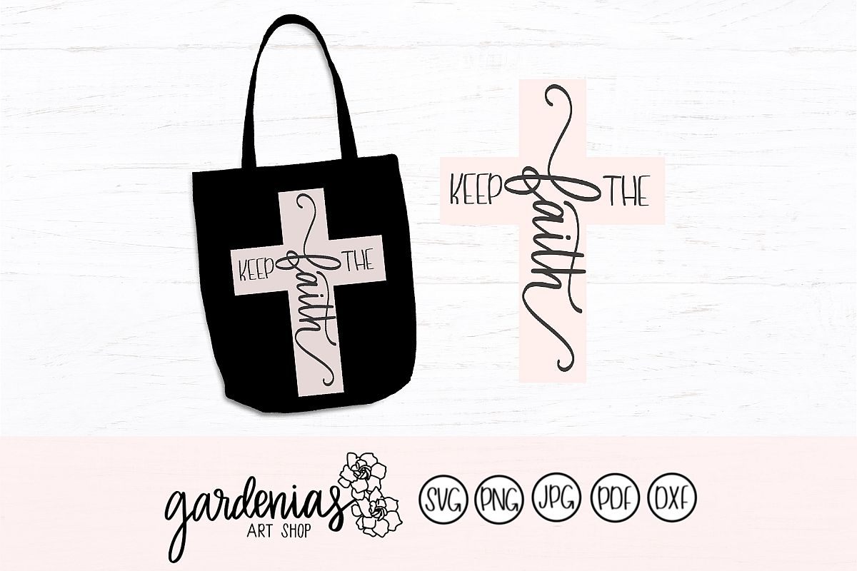 Keep the Faith SVG Cut File   Religious Cross SVG Cut Files example image 1