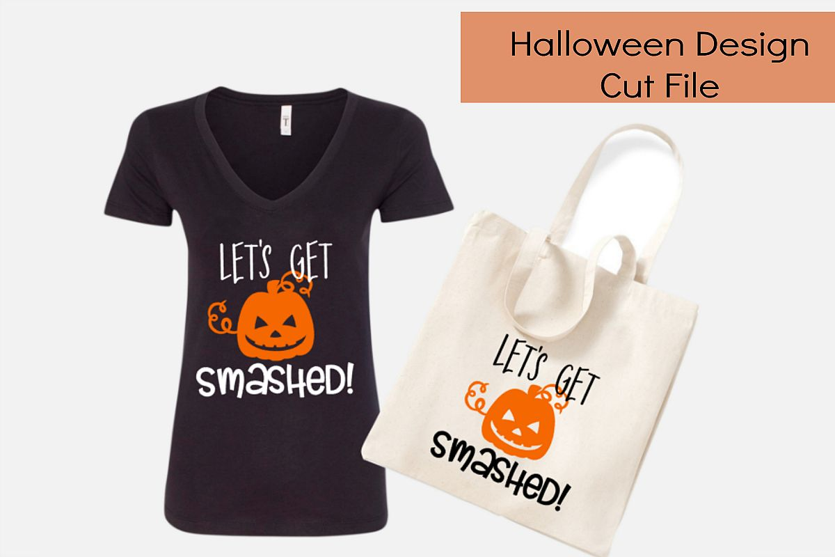 Let's get smashed halloween cut file/ tshirts/ vinyl/ print example image 1