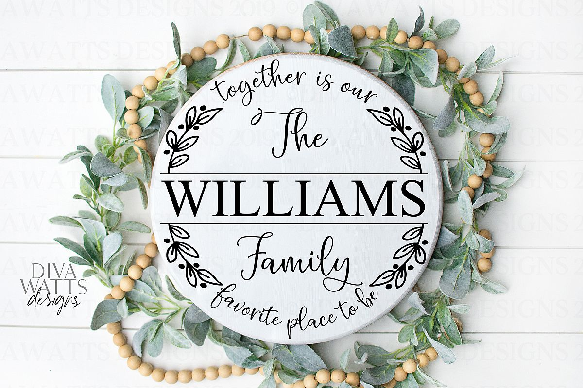 Together Is Our Favorite Place To Be Family Name Sign SVG example image 1