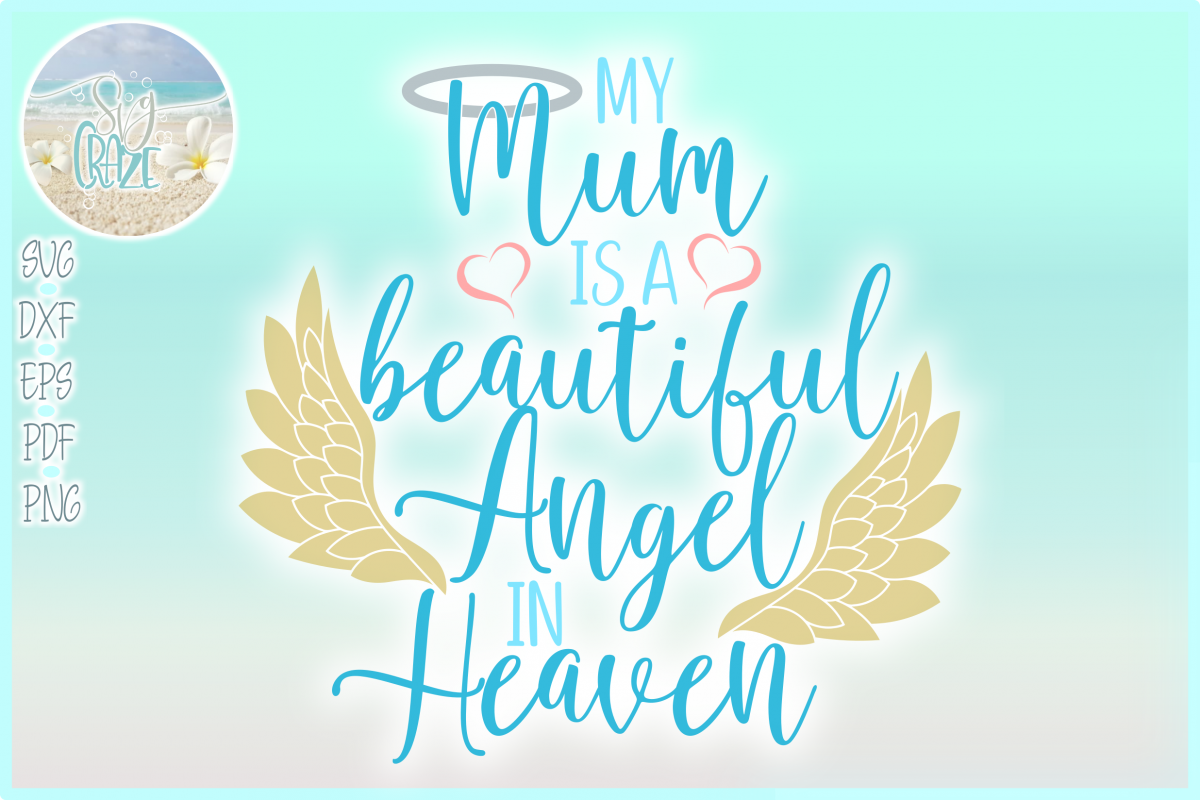 My Mum Is A Beautiful Angel In Heaven Memorial Quote example image 1