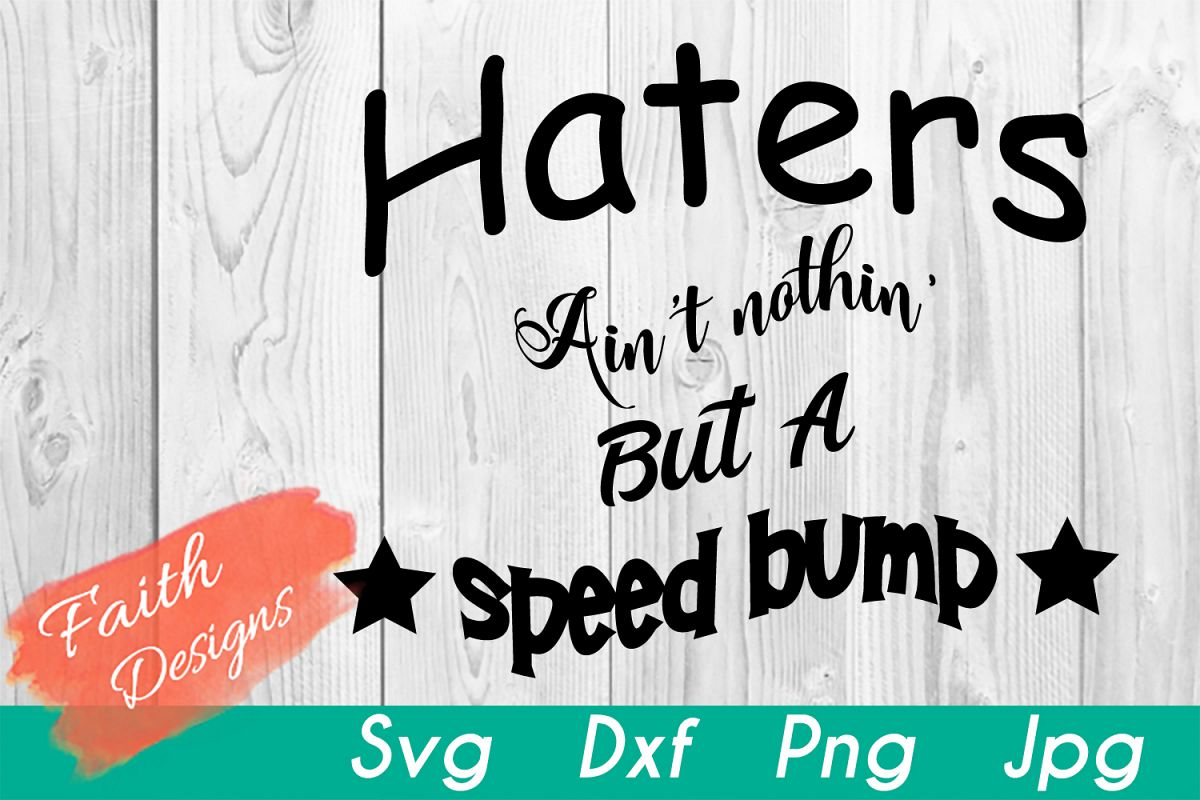 Haters Ain't Nothin' But A Speedbump example image 1