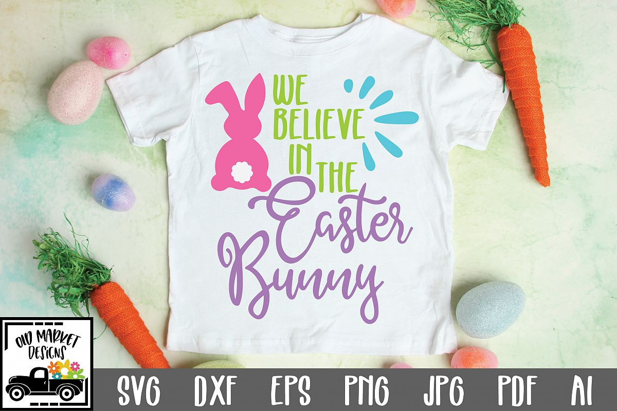 View We Believe In The Easter Bunny – Svg, Dxf, Eps Cut File Design