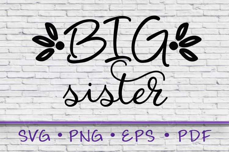 Big Sister Shirt, Big Sister Svg, Big sister gift, sister example image 1