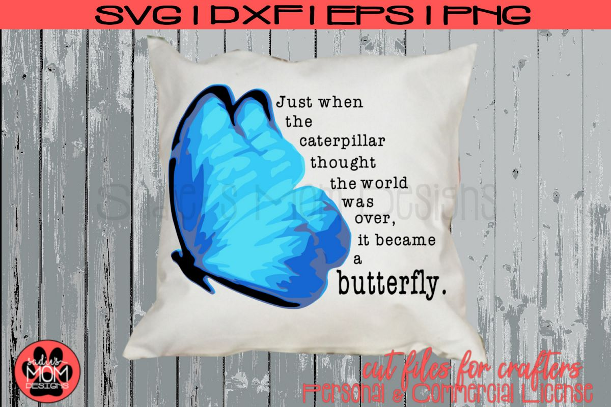 Butterfly Saying - Just When the Caterpillar | SVG Cut File example image 1