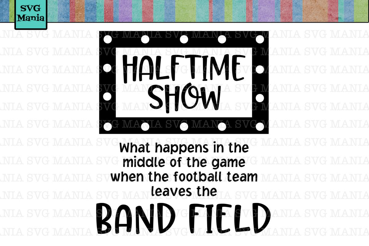 3689d160c SVG Funny Marching Band, Band Mom SVG, Halftime, Band Field example image 1