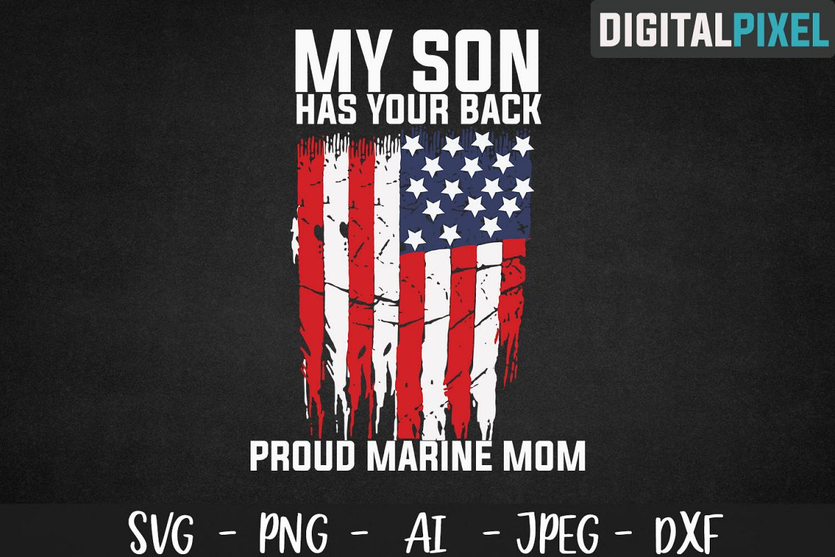 My Son Has Your Back SVG PNG DXF Circut Cut Proud Marine Mom example image 1