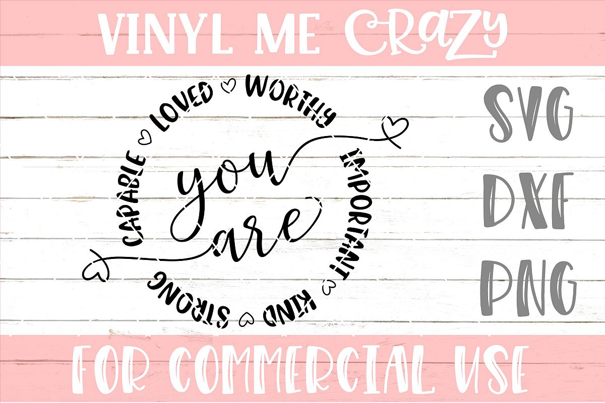 You Are Worthy Important Kind Strong Capable Loved SVG DXF P example image 1