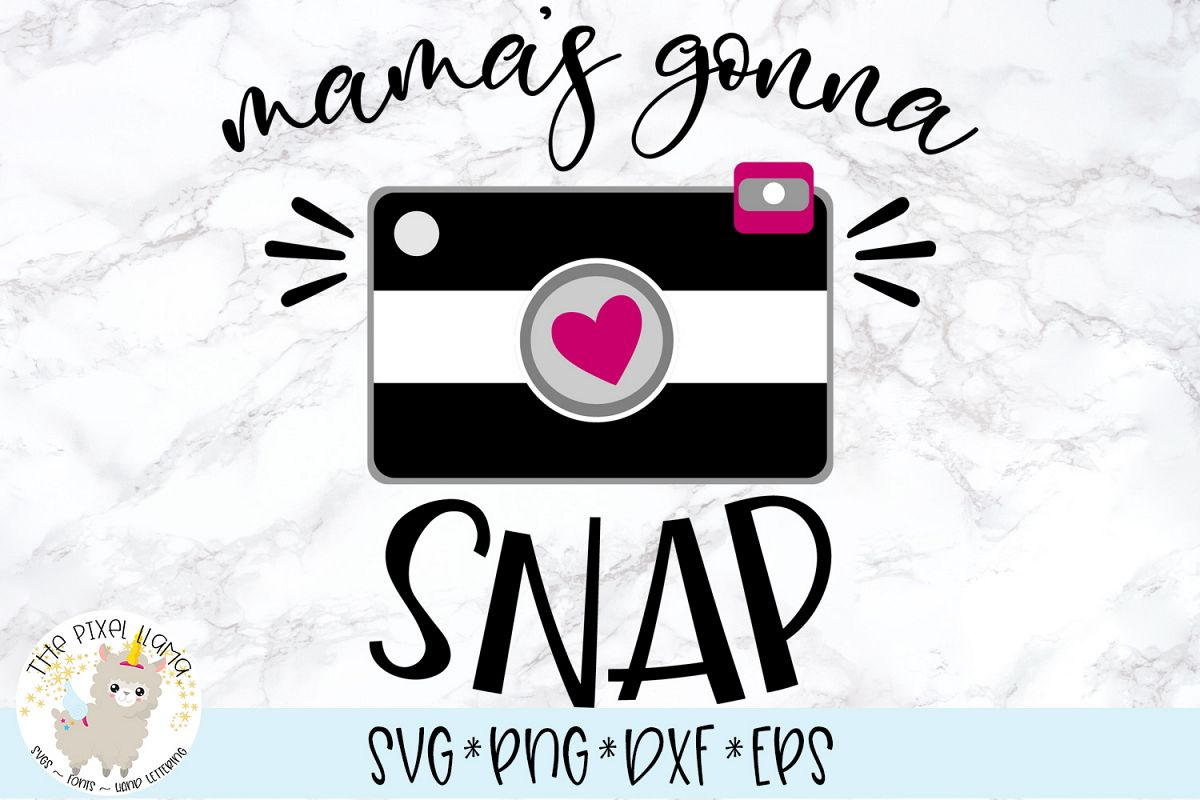 Mama's Gonna Snap Photography SVG Cut File example image 1