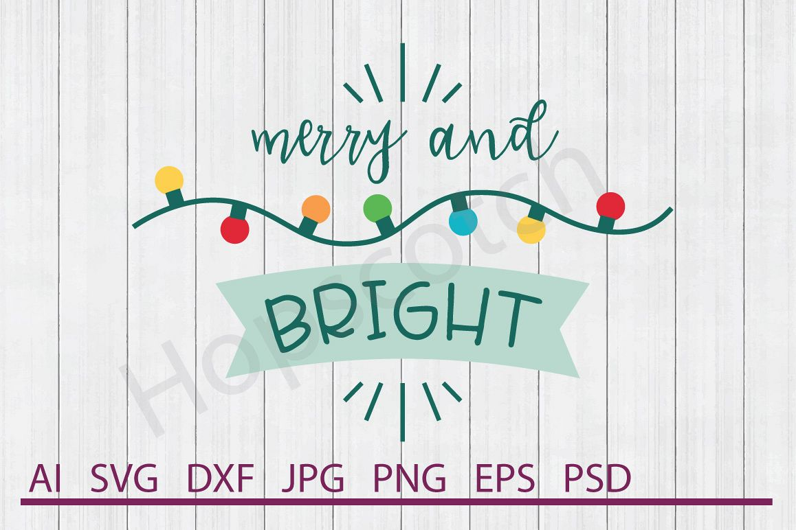 Lights SVG, Merry and Bright SVG, DXF File, Cuttable File example image 1